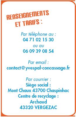 Par téléphone au :  04 71 02 15 30  ou au  06 09 39 08 54  Par email :  pal-yves@orange.fr  Par courrier : Siège social : Mont Chaux 43700 Chaspinhac Centre de recyclage : Archaud  43320 VERGEZAC